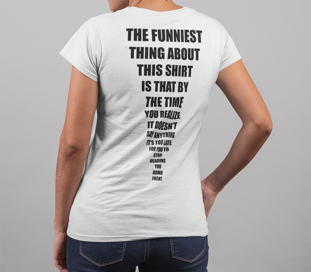 The funniest thing about this shirt...T-shirt - Urbantshirts.co.uk