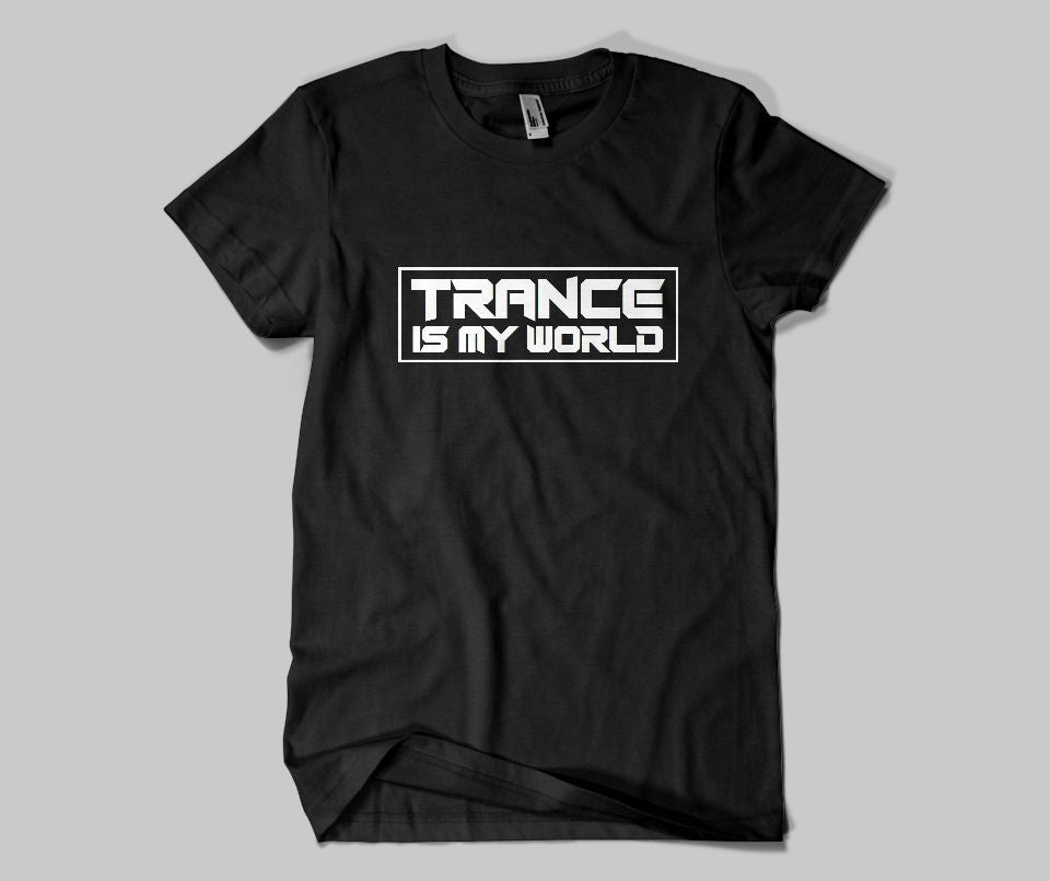 Trance is my world T-shirt - Urbantshirts.co.uk