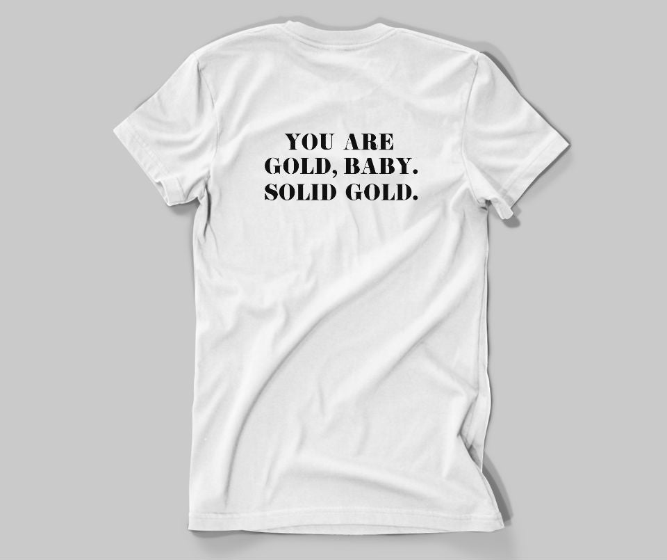 You are gold baby, solid gold T-shirt - Urbantshirts.co.uk