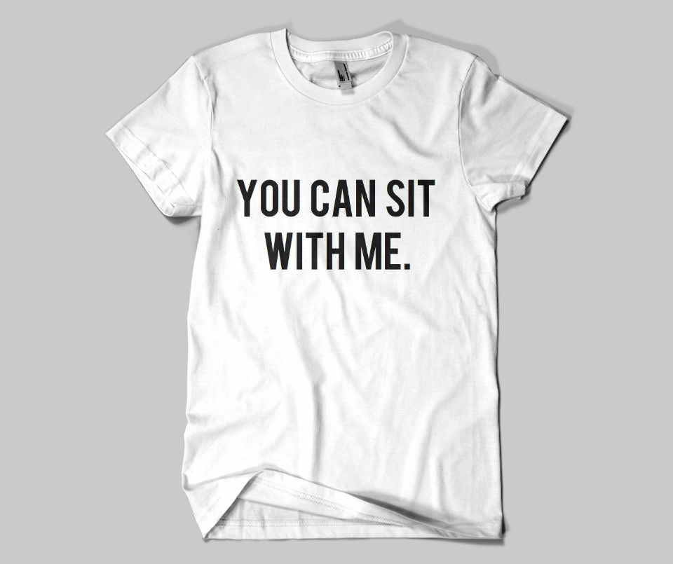 You can sit with me T-shirt - Urbantshirts.co.uk