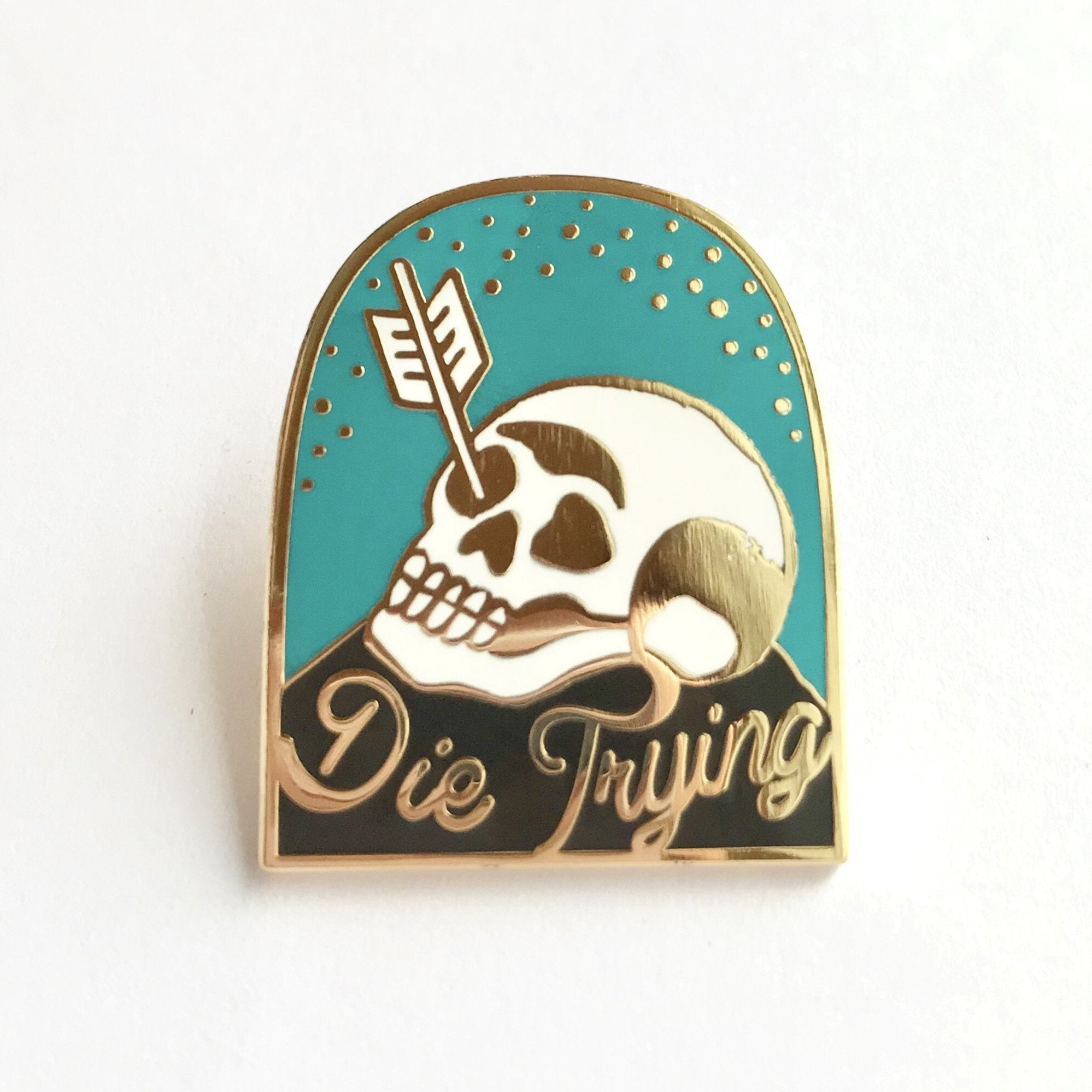 Die Trying Enamel Pin