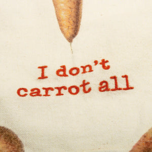 I Don't Carrot At All Dish Towel