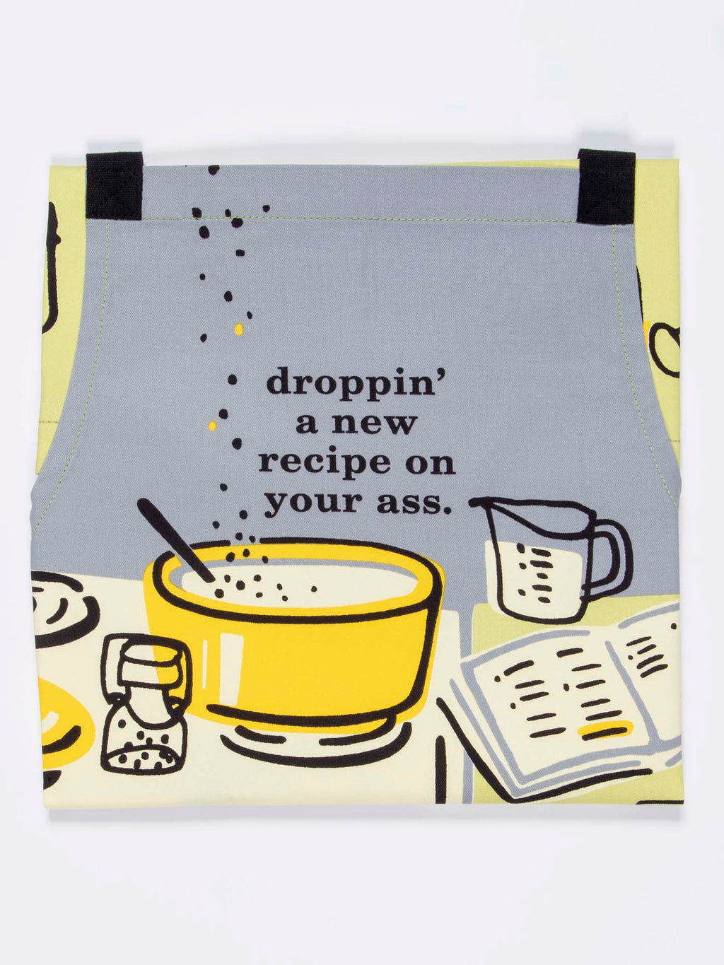 DROPPIN' A NEW RECIPE ON YOUR ASS APRON