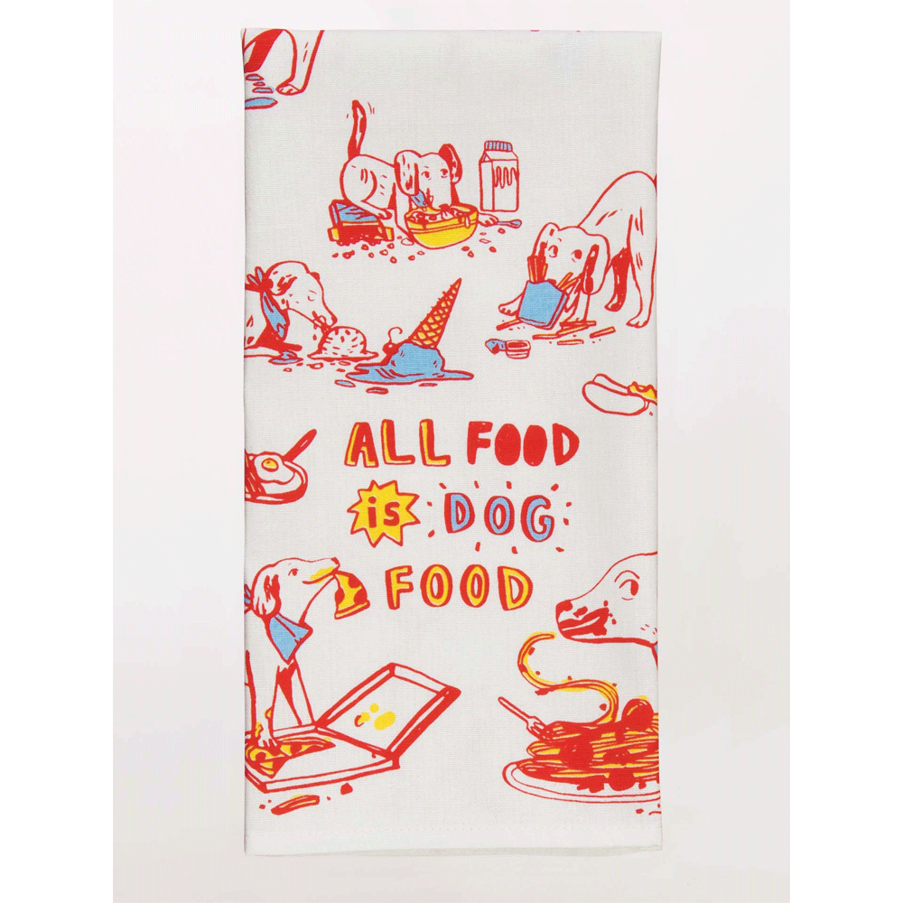 ALL FOOD IS DOG FOOD DISH TOWEL