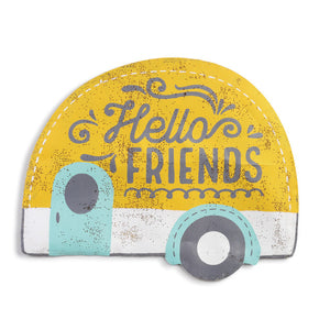 Hello Friends Camper Door Hanger *Store Pick Up Only*