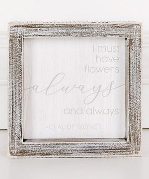 FLOWERS ALWAYS FRAMED SIGN