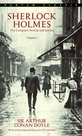 Sherlock Holmes: The Complete Novels and Stories Volume 1