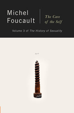 The History of Sexuality Volume 3: the Care of the Self