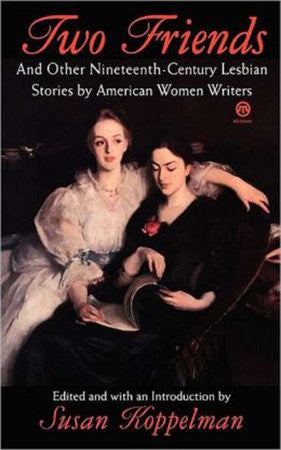 Two Friends and Other Nineteenth Century American Lesbian Stories