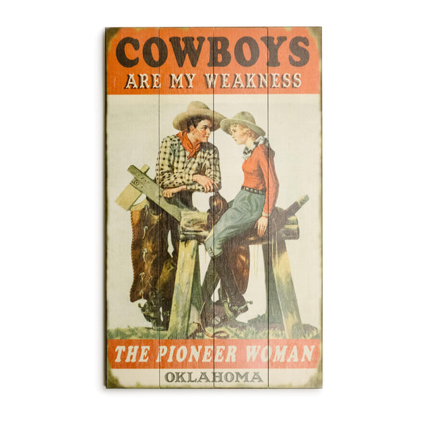 """Cowboys Are My Weakness"" Wood Sign - The Pioneer Woman Mercantile"