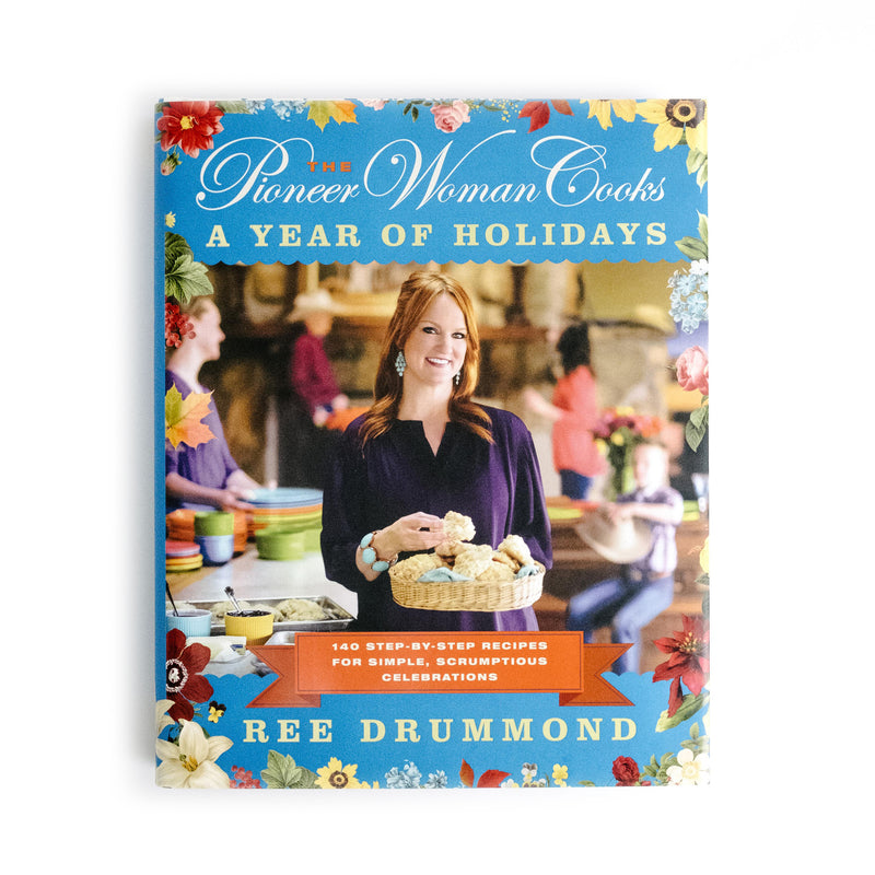 "The Pioneer Woman Cooks: ""A Year of Holidays"" - The Pioneer Woman Mercantile"