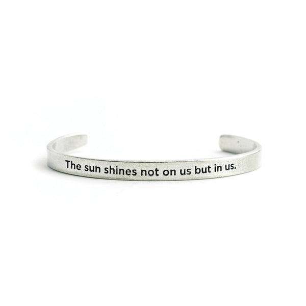 """The Sun Shines Not on Us But in Us"" Cuff - The Pioneer Woman Mercantile"