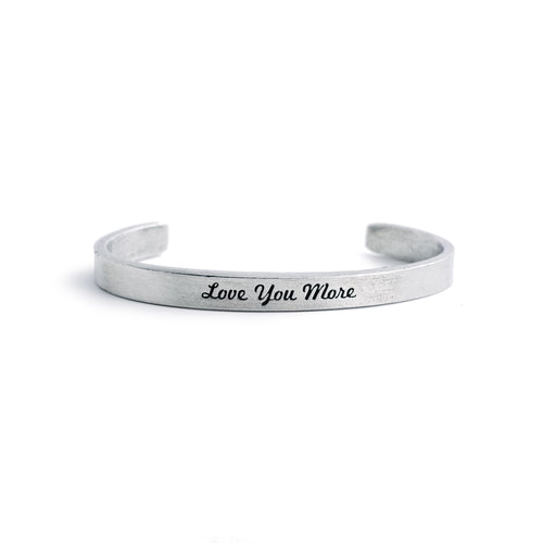 """Love You More"" Cuff"