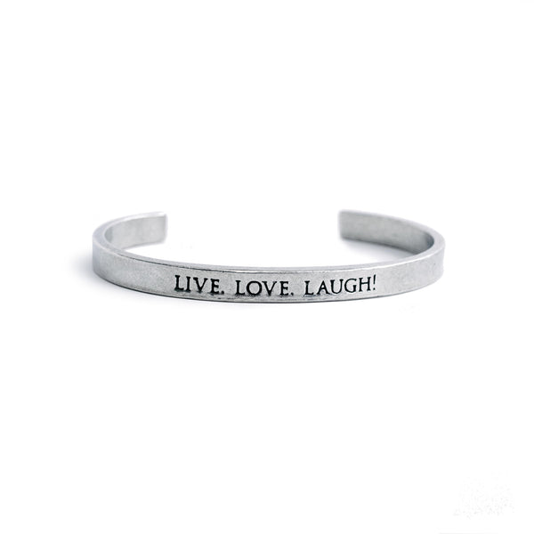 """Live. Love. Laugh!"" Cuff"