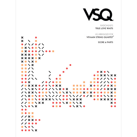 "Radiohead's ""True Love Waits"" as Arranged for VSQ (Sheet Music)"