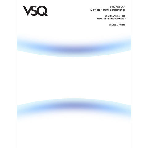 "Radiohead's ""Motion Picture Soundtrack"" as Arranged for VSQ (Sheet Music)"