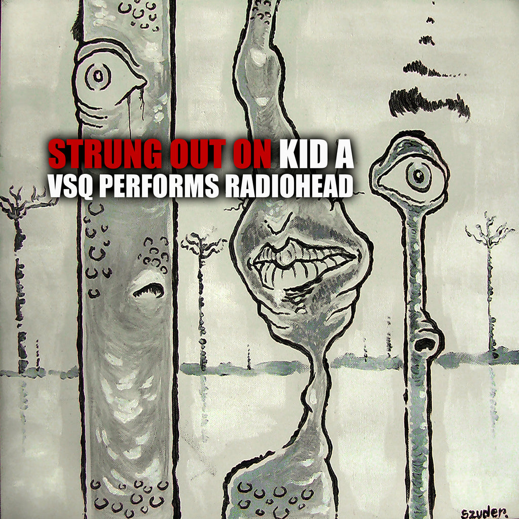 Strung Out on Kid A: VSQ Performs Radiohead