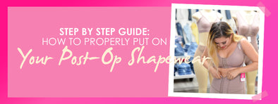 Step By Step Guide: How to Properly put on  your Post-Op Shapewear