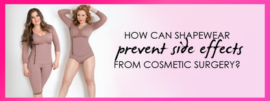 How can Shapewear prevent side effects from Cosmetic Surgery?