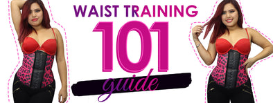 Best Waist Trainers | Waist Training 101 Guide