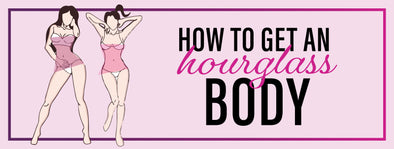 How To Get An Hourglass Body