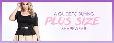 Complete Guide to Choosing the Best Plus Size Shapewear for Curvy Women 2019