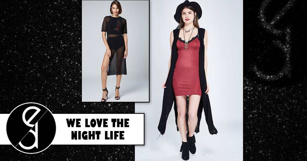GIRLS' NIGHT OUT: WE LOVE THE NIGHT LIFE