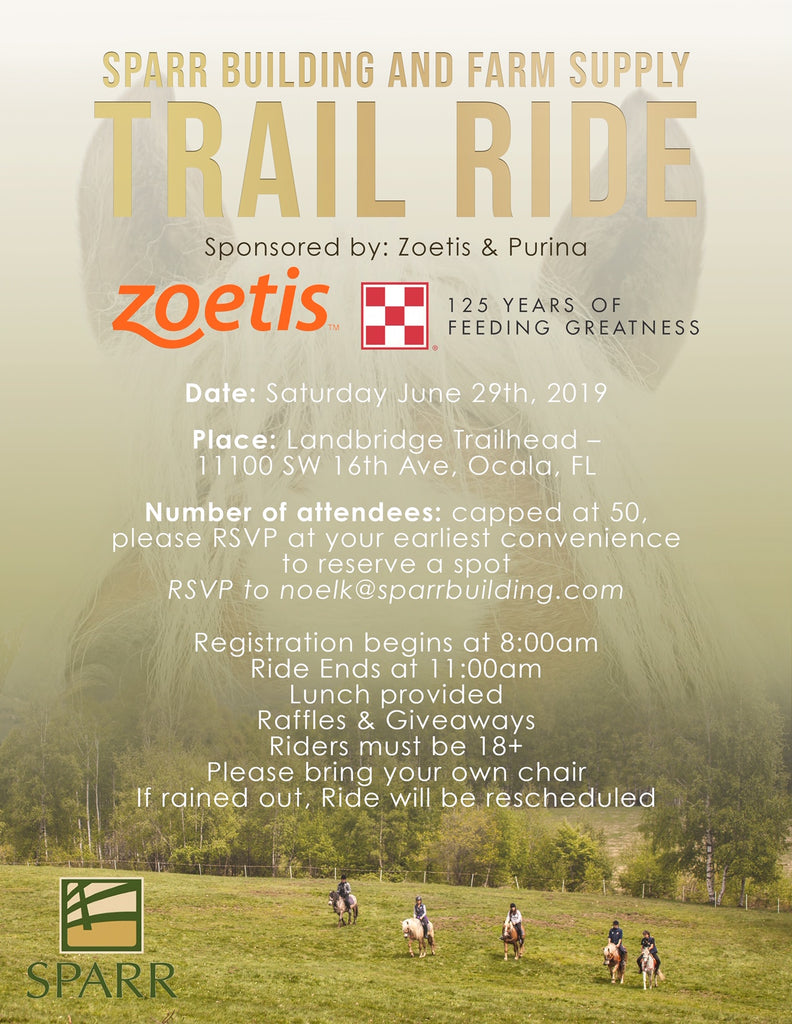 Sparr Building and Farm Trail Ride sponsored by Zoetis & Purina on Saturday June 29th!