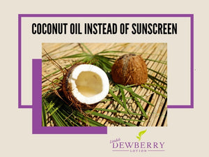 Coconut Oil Instead of Sunscreen