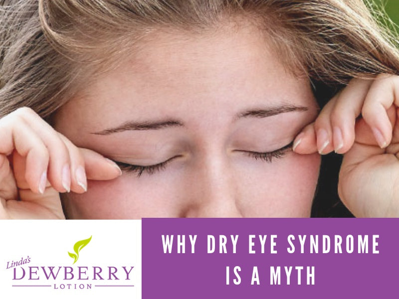 Why Dry Eye Syndrome is a Myth