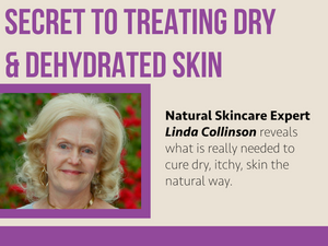 Secret to Naturally Treating Dry and Dehydrated Skin