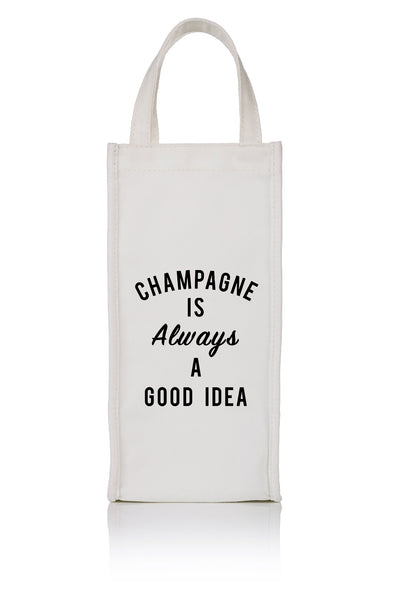 Champ Is Always A Good Idea Wine Bag