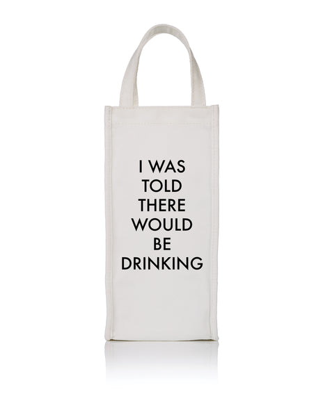 I Was Told Wine Bag