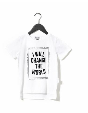 Sometime Soon I Will Change The World Tshirt