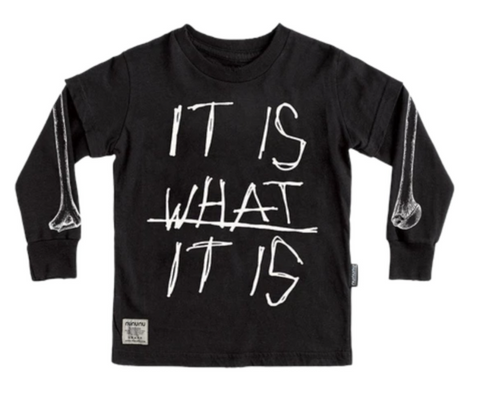 Nununu boys It Is What It Is Long Sleeve Tshirt features graphics of those words in a messy handwritten font on the front and bones on both sleeves.