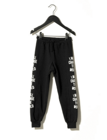 Sometime Soon I Will Change The World Sweatpants