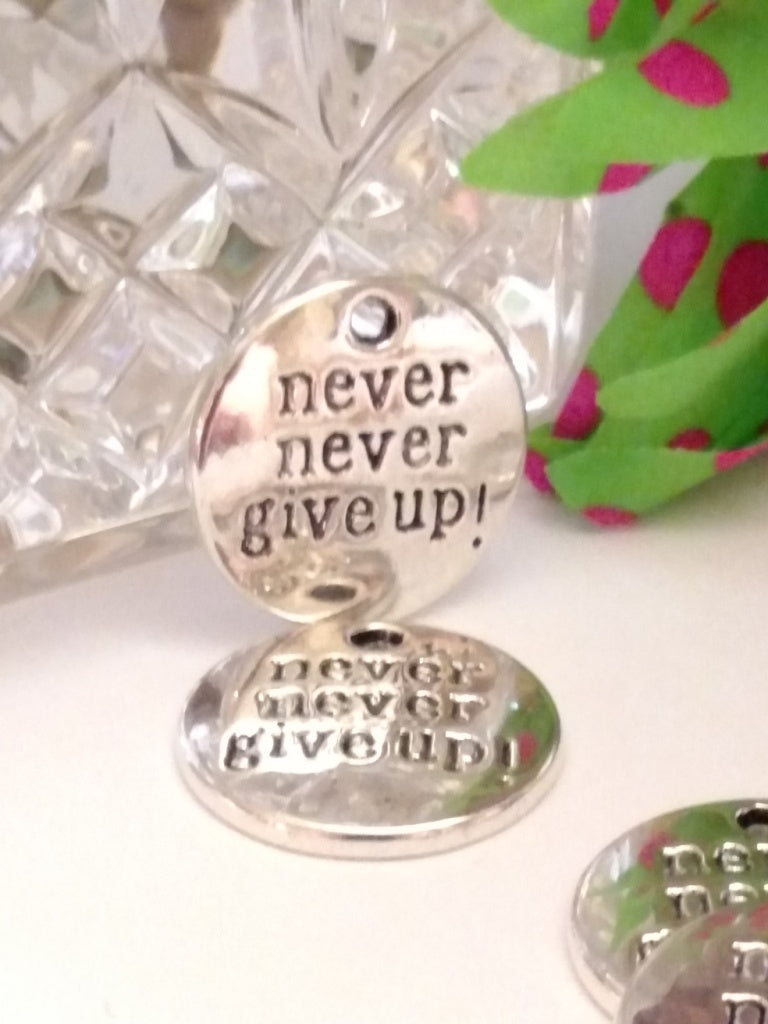 Never Never Give Up Pendant Charms - Silver