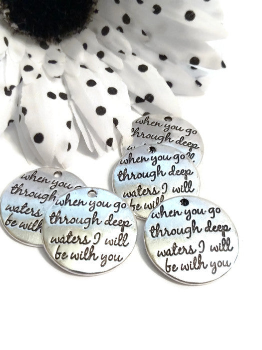 When You Go Through Deep Waters I Will Be With You - Pendant Charms