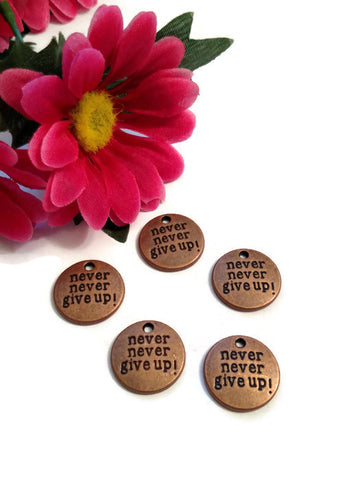 Never Never Give Up Pendant Charms - Red Copper