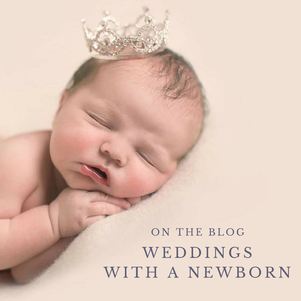 HOW DO YOU ATTEND A WEDDING WITH A NEWBORN?