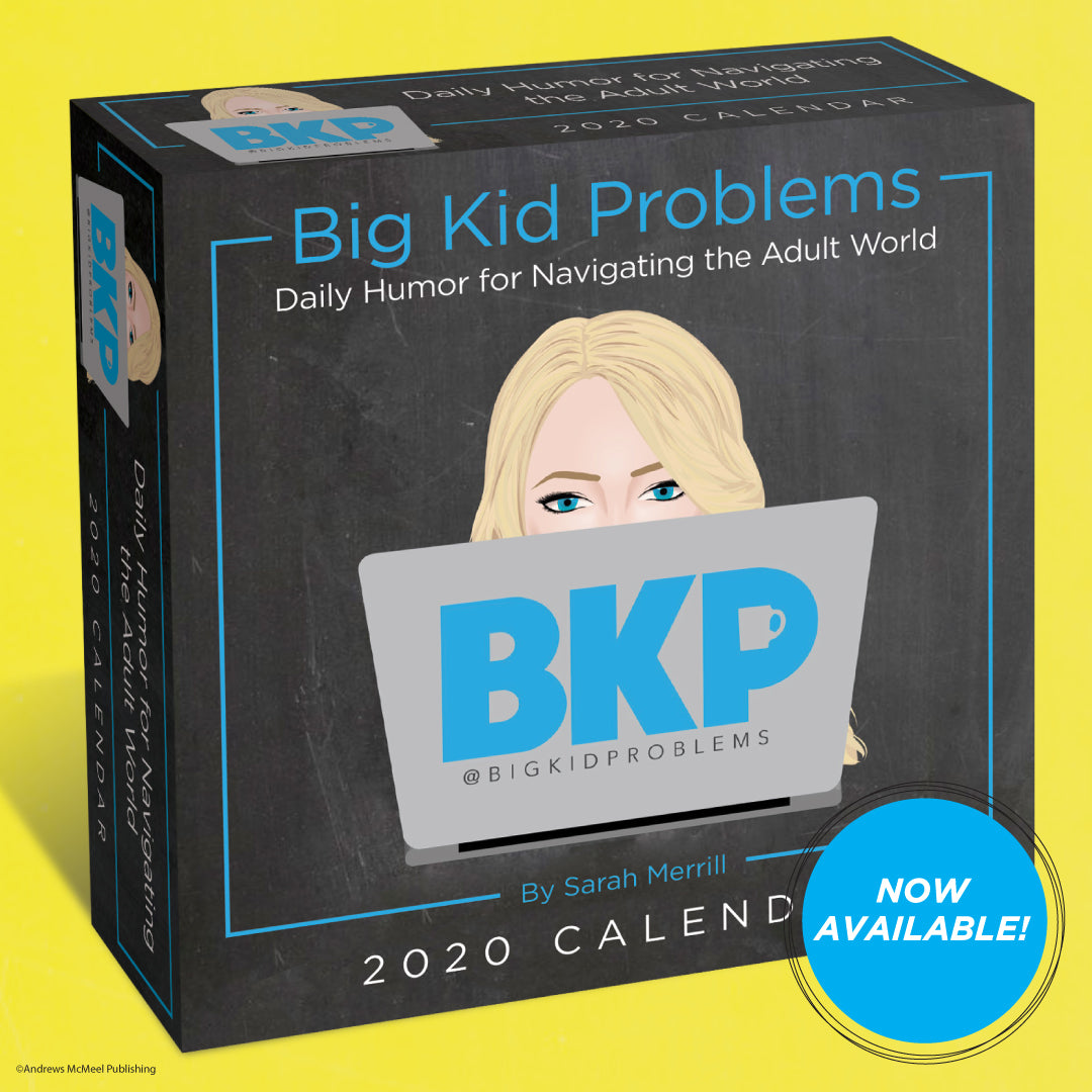 BigKidProblems 2020 Day-to-Day Calendar