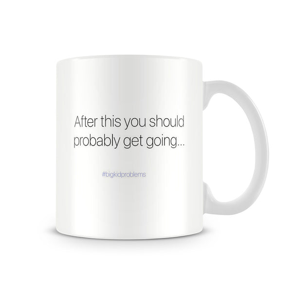 Morning After Mug: After This You Should Get Going...