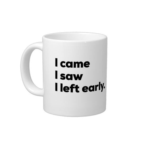 Left Early Mug