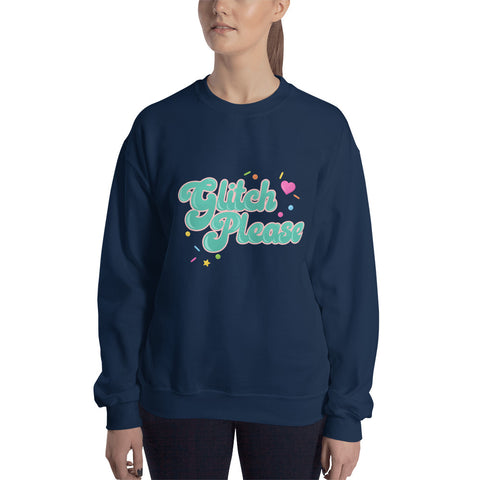 Glitch Please - Unisex Sweatshirt