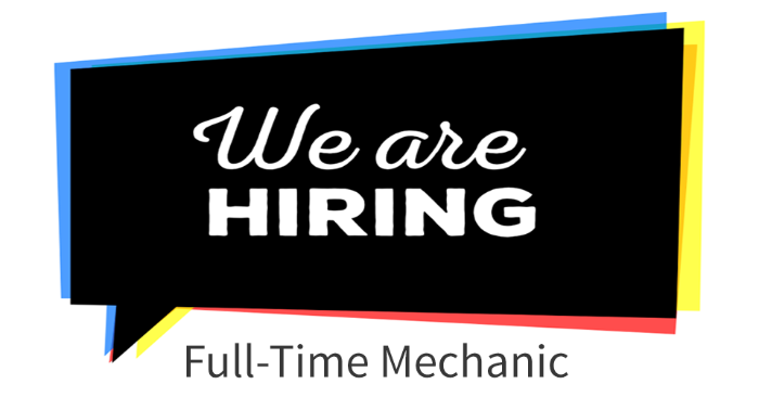 Now Hiring Full Time Mechanic