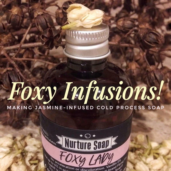 Foxy Infusions: Making Jasmine-Infused Cold Process Soap!