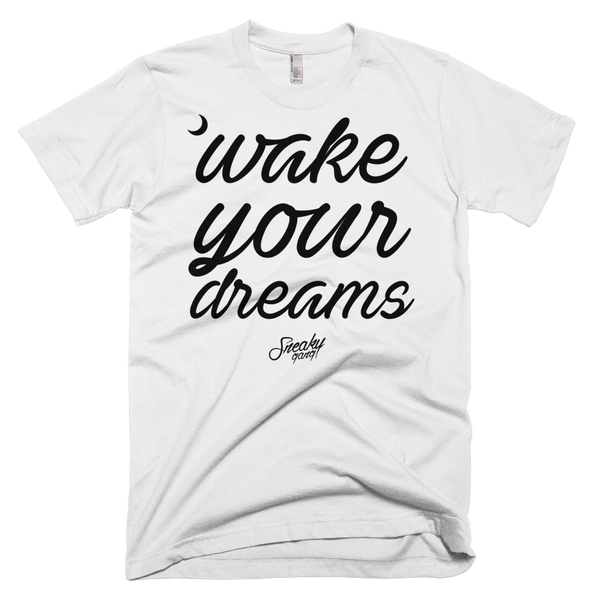 """Wake Your Dreams"" Unisex Tee (3 colors)"