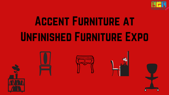 Accent Furniture at Unfinished Furniture Expo