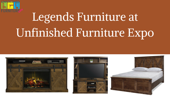 Legends Furniture at Unfinished Furniture Expo