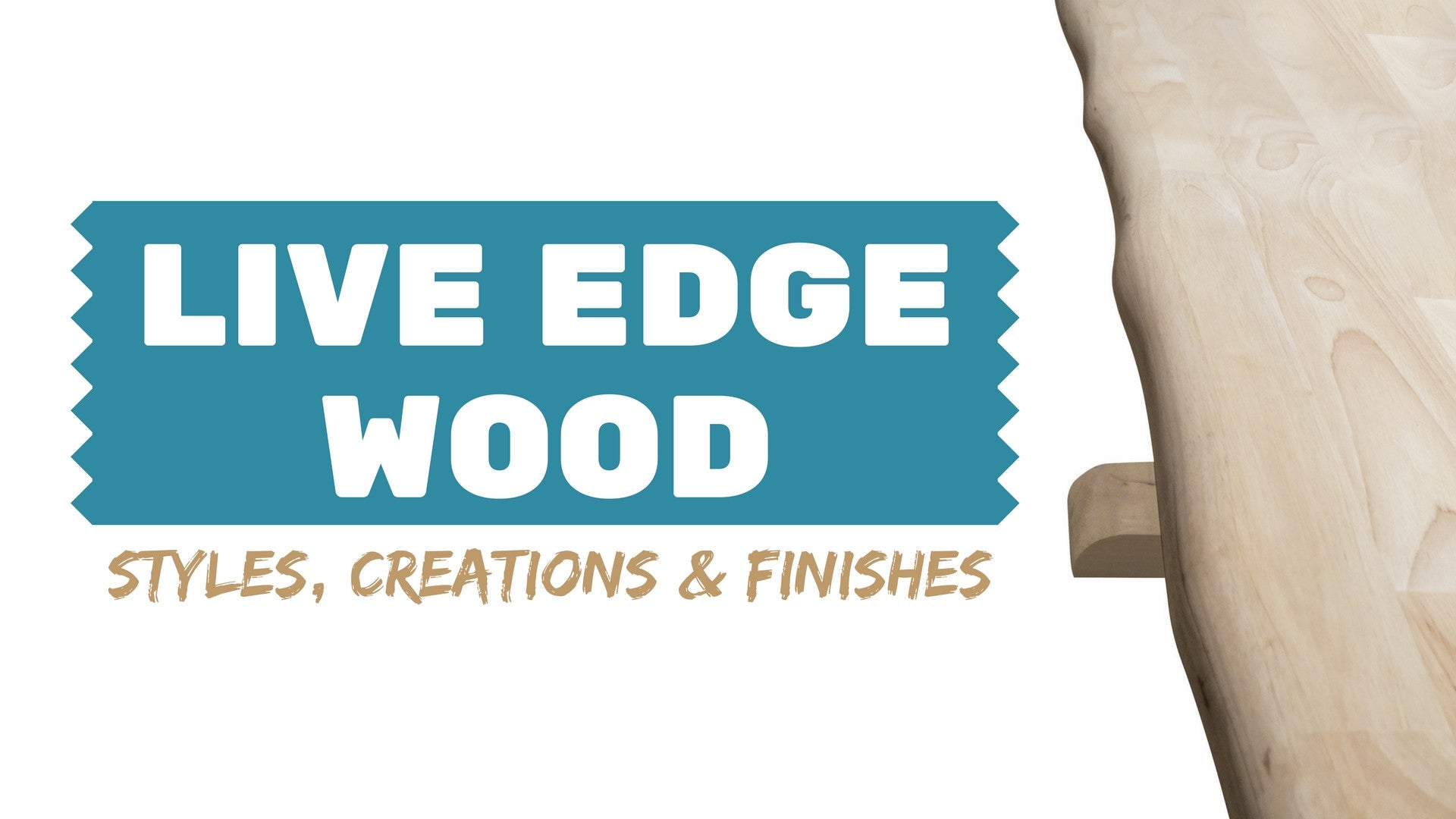 Live Edge Wood Furniture and Techniques